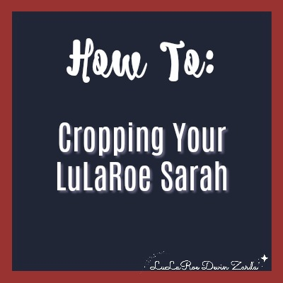 Cropping Your LuLaRoe Sarah