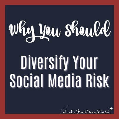 Why You Should Diversify Your Social Media Risk