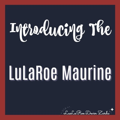 The LuLaRoe Maurine is FINALLY Here!