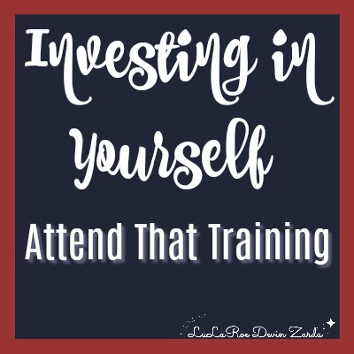 Investing in Yourself-Attend That Training!