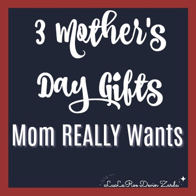 3 Mother's Day Gifts Mom REALLY Wants