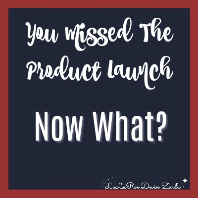 You Missed That Product Launch-Now What?