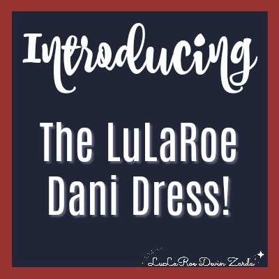 Introducing the LuLaRoe Dani