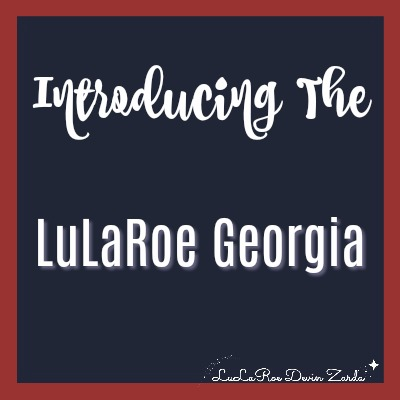 Introducing the LuLaRoe Georgia!