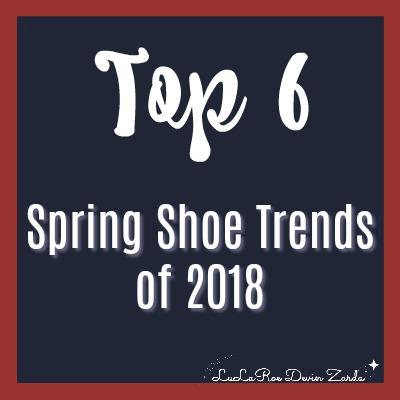 Top 6 Spring Shoe Trends of 2018