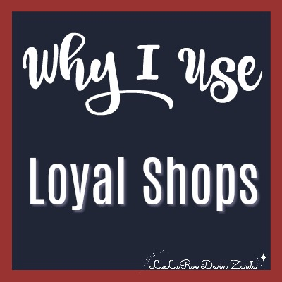 Why I Use Loyal Shops
