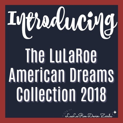 Introducing The LuLaRoe American Dreams Collection 2018