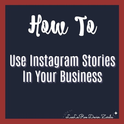 How to Use Instagram Stories In Your Business