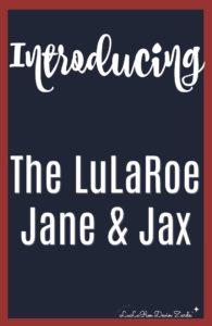 LuLaRoe Jane & Jax