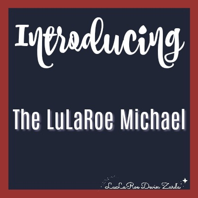 Introducing the LuLaRoe Michael