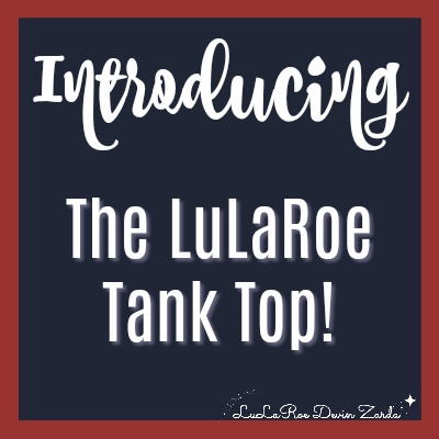 Introducing The New LuLaRoe Tank Top!