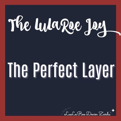 The LuLaRoe Joy-The Perfect Layer!