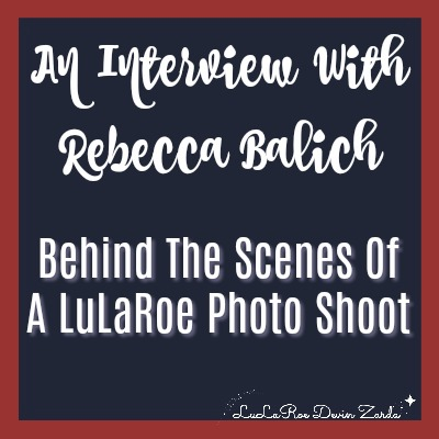 An Interview With Rebecca Balich-Behind the Scenes of a LuLaRoe Photo Shoot