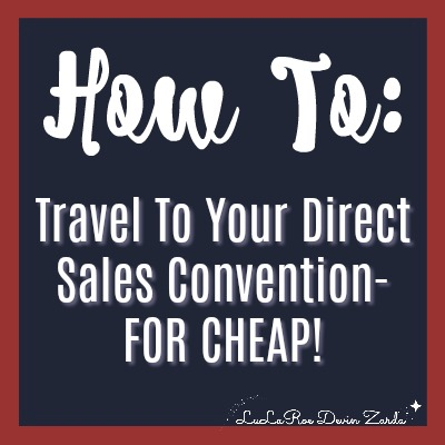 How To Travel To Your Direct Sales Convention-FOR CHEAP!
