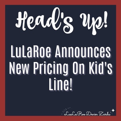 Heads up! LuLaRoe Announces New Pricing on Kid's Line!