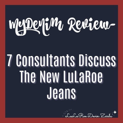 MyDenim Review- 7 Consultants Discuss the New LuLaRoe Jeans