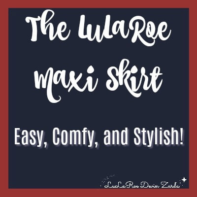 The LuLaRoe Maxi Skirt-Easy, Comfy, and Stylish!