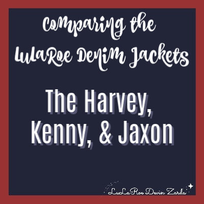 Comparing The LuLaRoe Denim Jackets-The Kenny, Harvey, & Jaxon