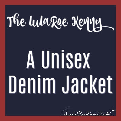 The LuLaRoe Kenny-A Unisex Denim Jacket!