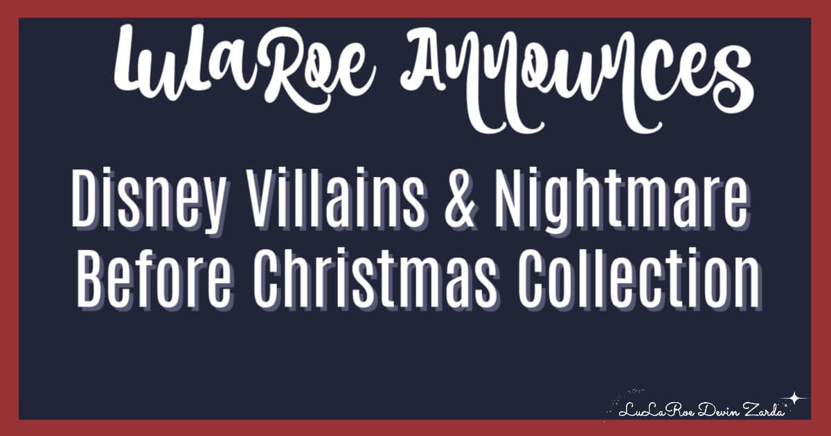 2e0649430e3f6a LuLaRoe Launches Disney Villains & Nightmare Before Christmas 2018  Collection! • Devin Zarda