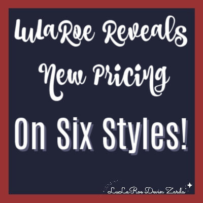 LuLaRoe Reveals New Pricing on Six Styles!