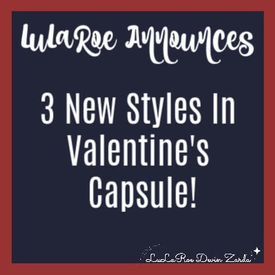 LuLaRoe Announces 3 New Styles In Valentine's Capsule!