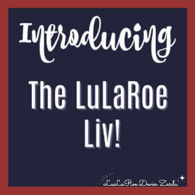 Introducing the LuLaRoe Liv!