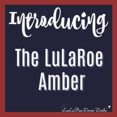 Introducing the LuLaRoe Amber!