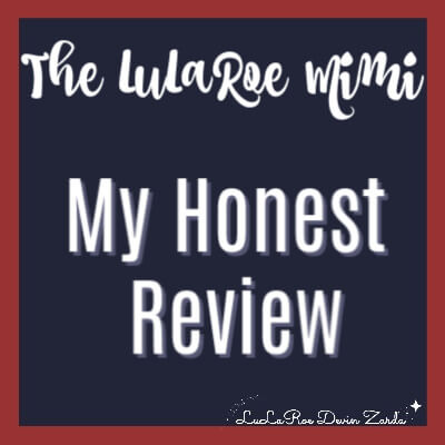 The LuLaRoe Mimi-My Honest Review