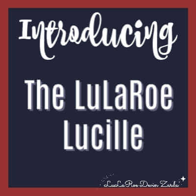 Introducing the LuLaRoe Lucille!