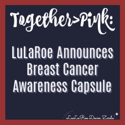 Together>Pink: LuLaRoe Announces Breast Cancer Awareness Capsule