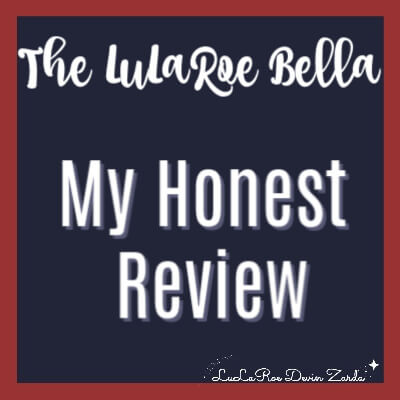 The LuLaRoe Bella-My Honest Review