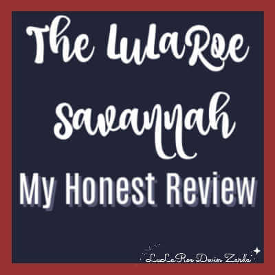 The LuLaRoe Savannah-My Honest Review