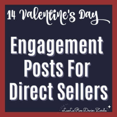 14 Valentine's Day Engagement Posts For Direct Sellers