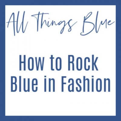 All Things Blue-How to Rock Blue in Fashion