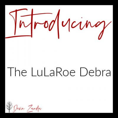 Introducing the LuLaRoe Debra